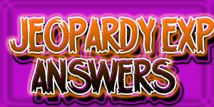JeopardyEXPAnswers